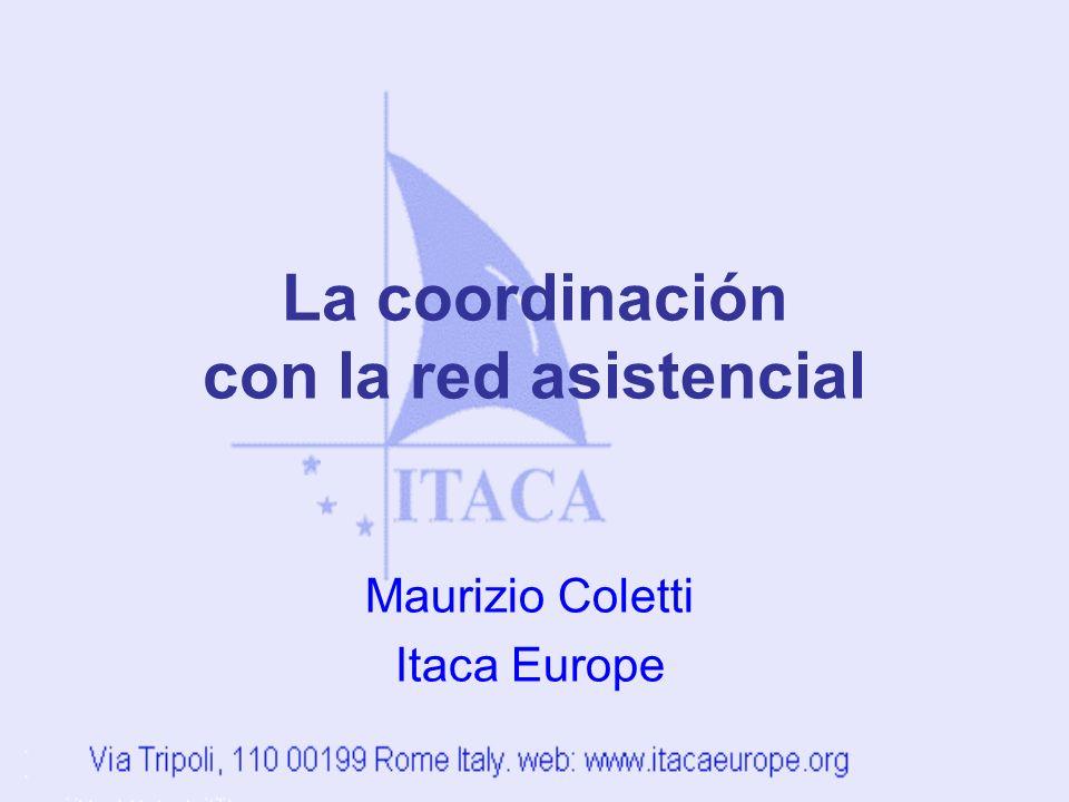 La coordinación con la red asistencial Maurizio Coletti Itaca Europe