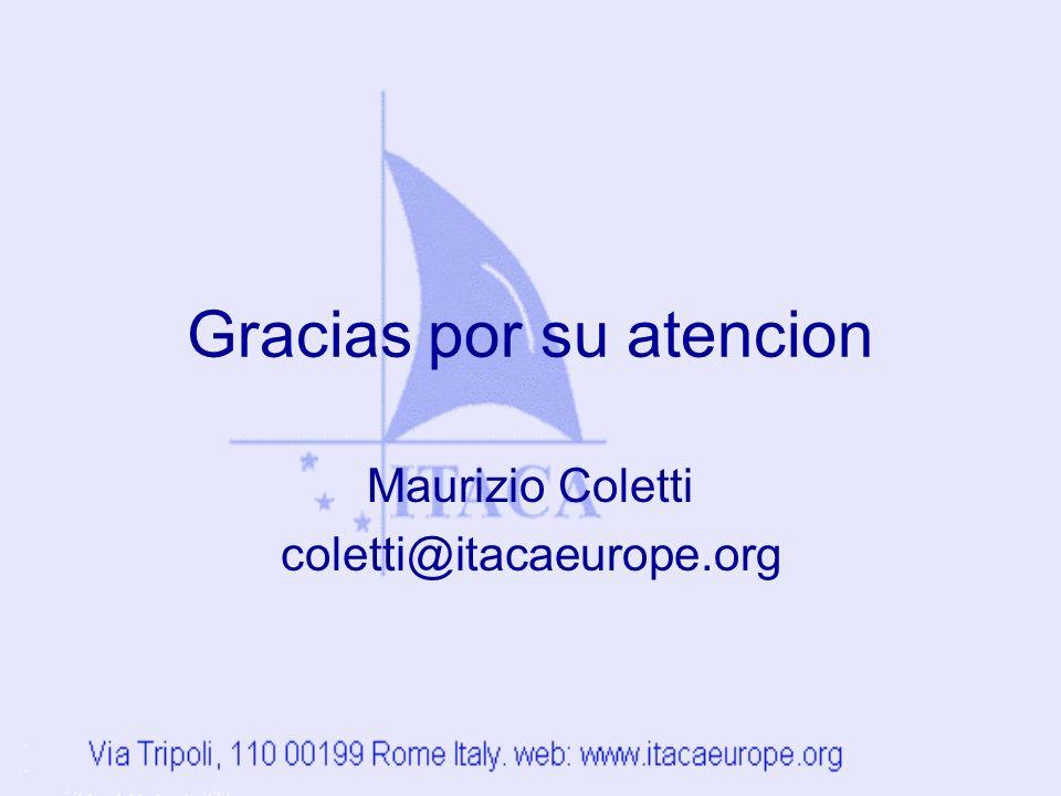 Gracias por su atencion Maurizio Coletti coletti@itacaeurope.org