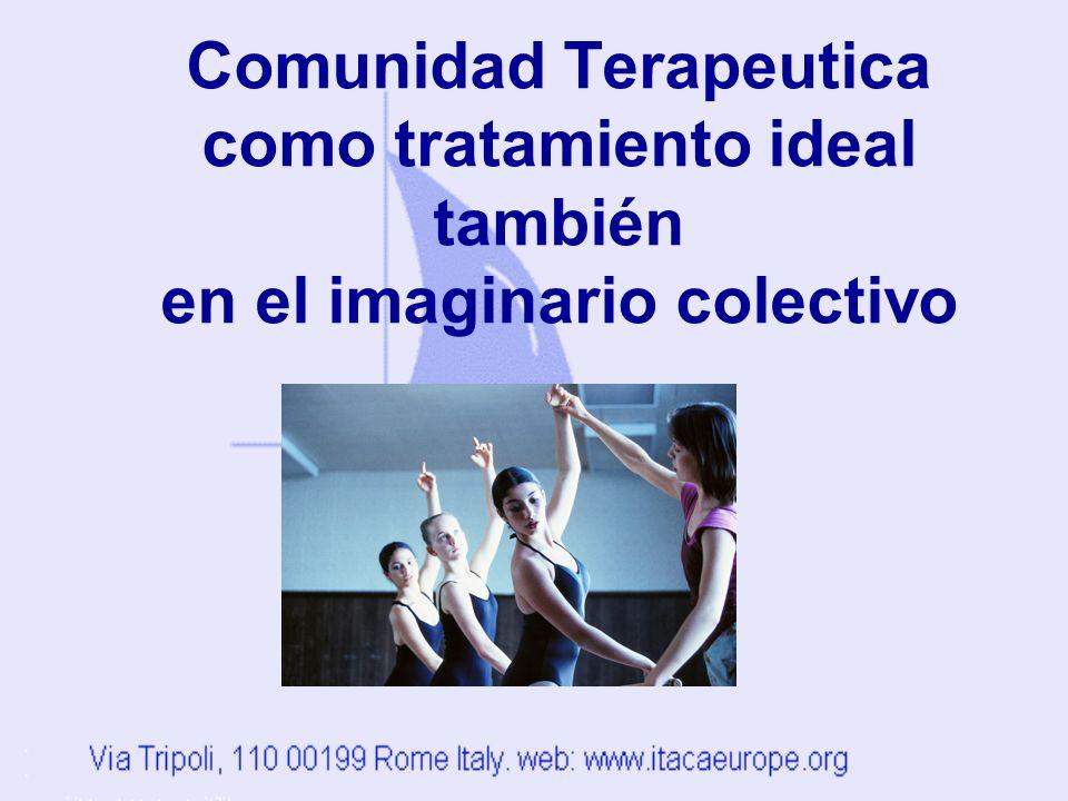 Comunidad Terapeutica como tratamiento ideal también en el imaginario colectivo