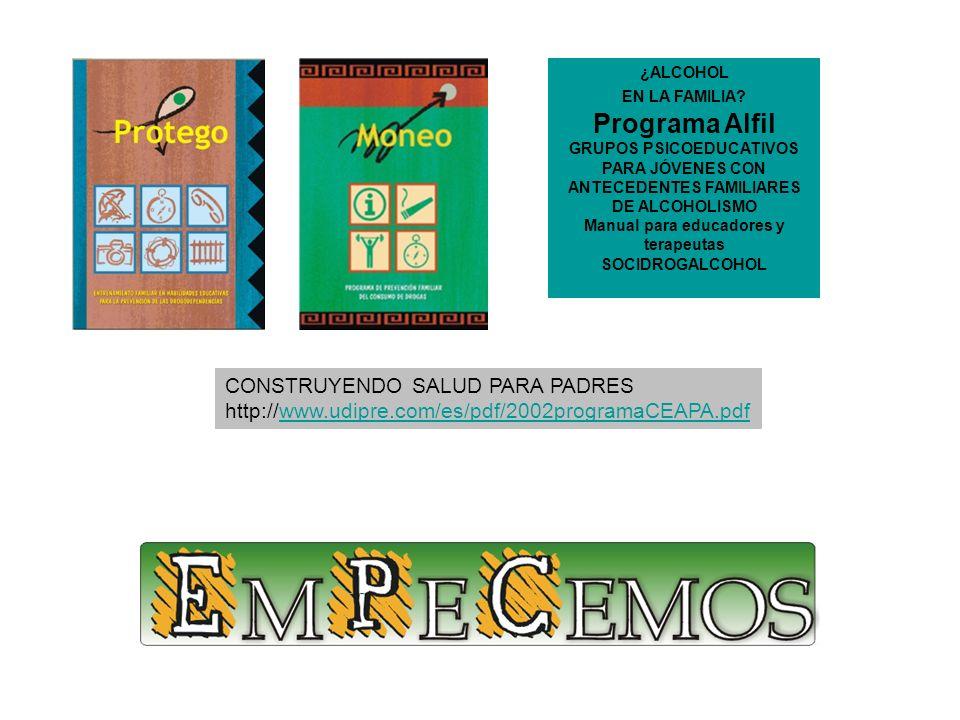 CONSTRUYENDO SALUD PARA PADRES http://www.udipre.com/es/pdf/2002programaCEAPA.pdfwww.udipre.com/es/pdf/2002programaCEAPA.pdf ¿ALCOHOL EN LA FAMILIA? P