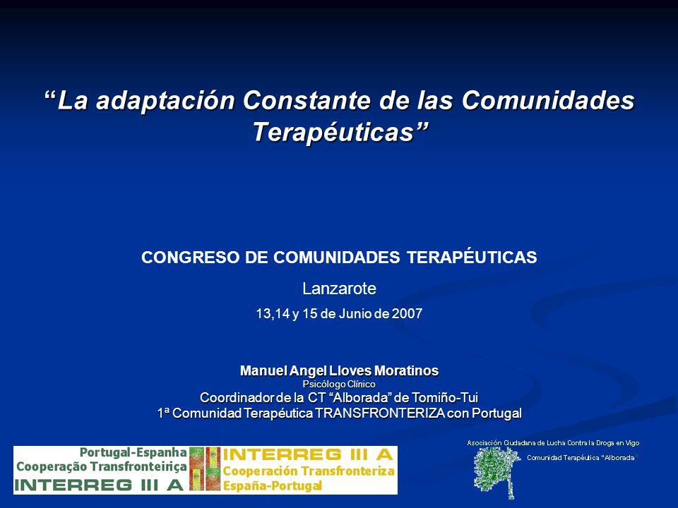 La adaptación Constante de las Comunidades TerapéuticasLa adaptación Constante de las Comunidades Terapéuticas Manuel Angel Lloves Moratinos Psicólogo