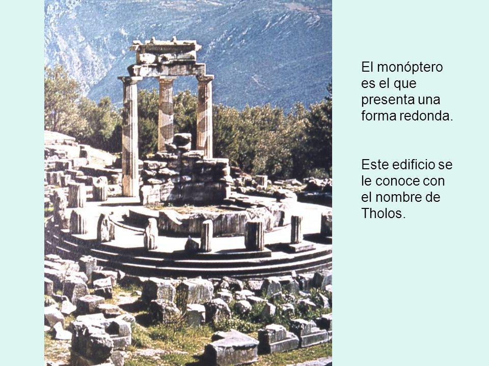 El monóptero es el que presenta una forma redonda. Este edificio se le conoce con el nombre de Tholos.