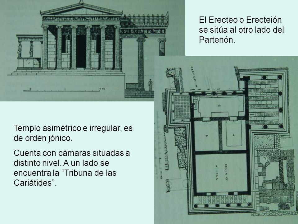 El Erecteo o Erecteión se sitúa al otro lado del Partenón. Templo asimétrico e irregular, es de orden jónico. Cuenta con cámaras situadas a distinto n