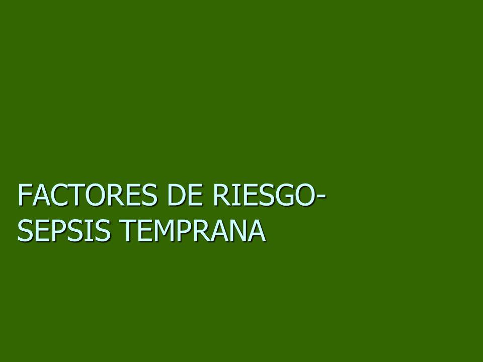 FACTORES DE RIESGO- SEPSIS TEMPRANA