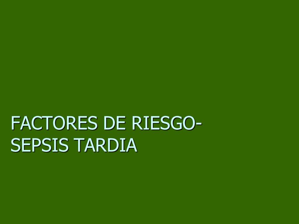 FACTORES DE RIESGO- SEPSIS TARDIA