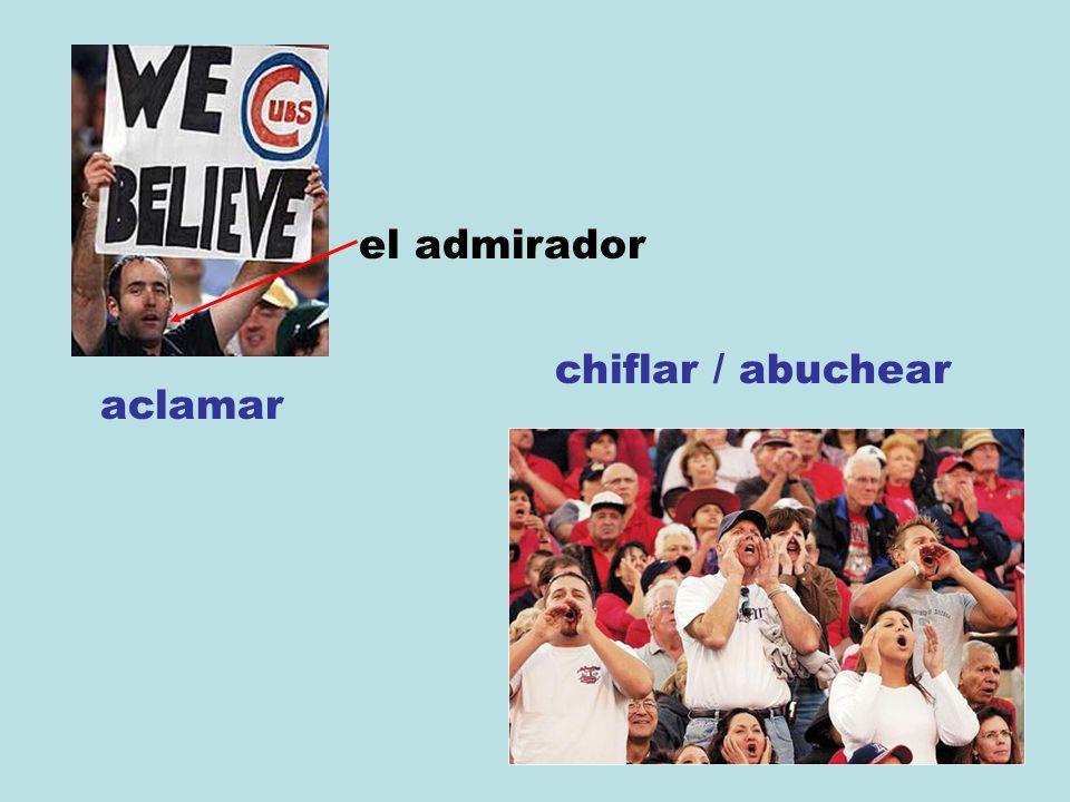 aclamar el admirador chiflar / abuchear