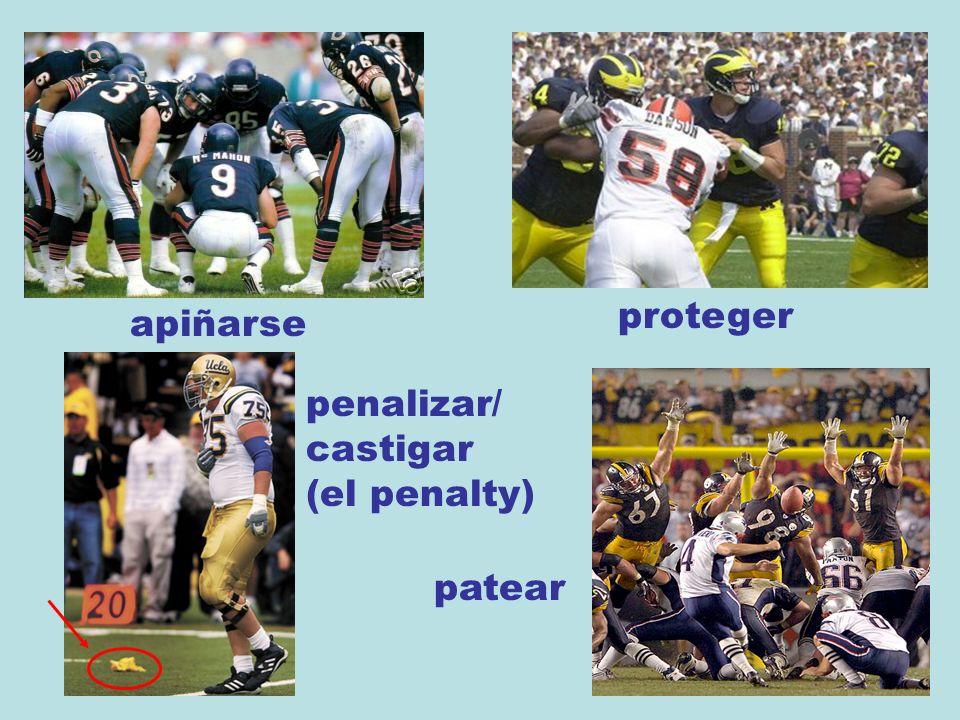 apiñarse proteger penalizar/ castigar (el penalty) patear