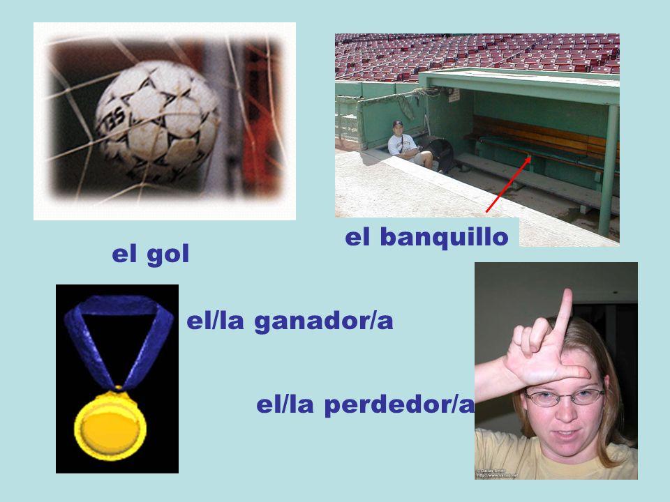el gol el banquillo el/la ganador/a el/la perdedor/a