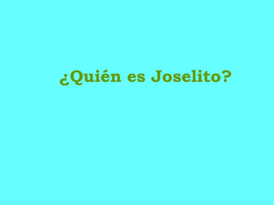 ¿Quién es Joselito?