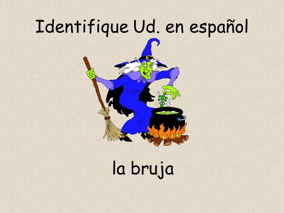 Identifique Ud. en español la bruja