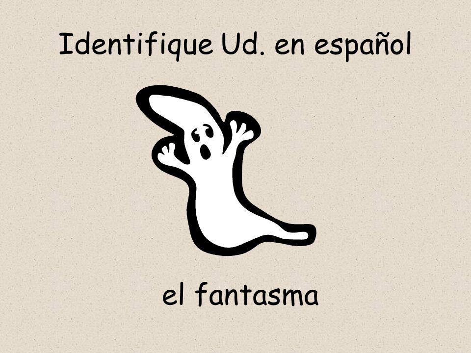 Identifique Ud. en español el fantasma
