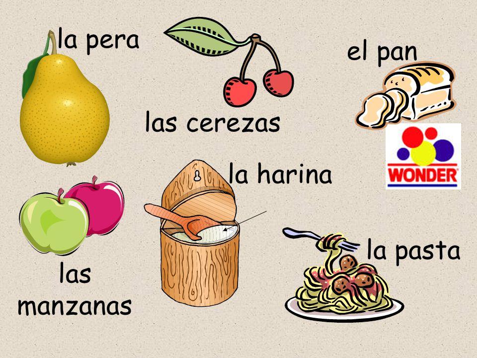 las manzanas la pera las cerezas el pan la harina la pasta