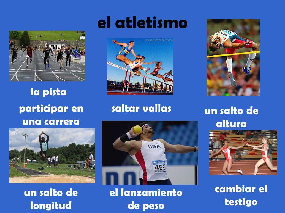 el atletismo la pista participar en una carrera saltar vallas un salto de altura un salto de longitud el lanzamiento de peso cambiar el testigo