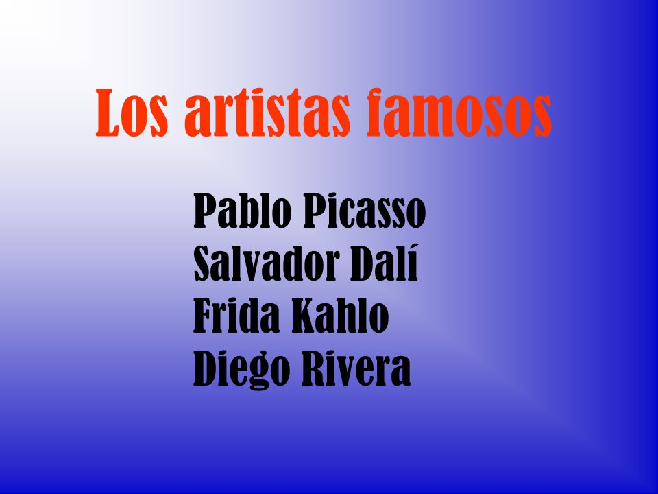 Los artistas famosos Pablo Picasso Salvador Dalí Frida Kahlo Diego Rivera