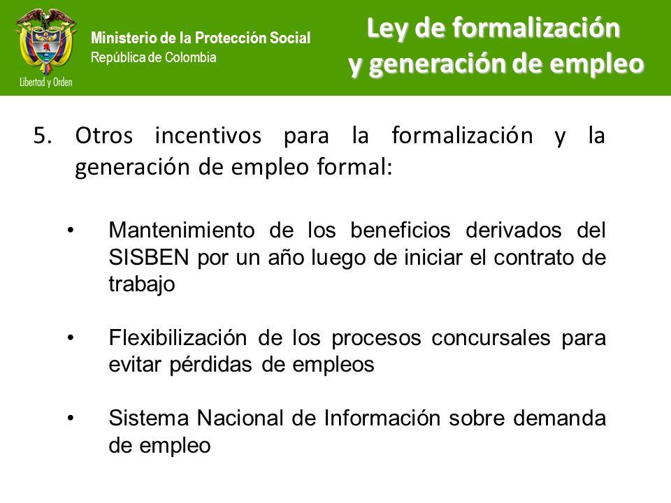 Ministerio de la Protección Social República de Colombia 5.Otros incentivos para la formalización y la generación de empleo formal: Mantenimiento de l