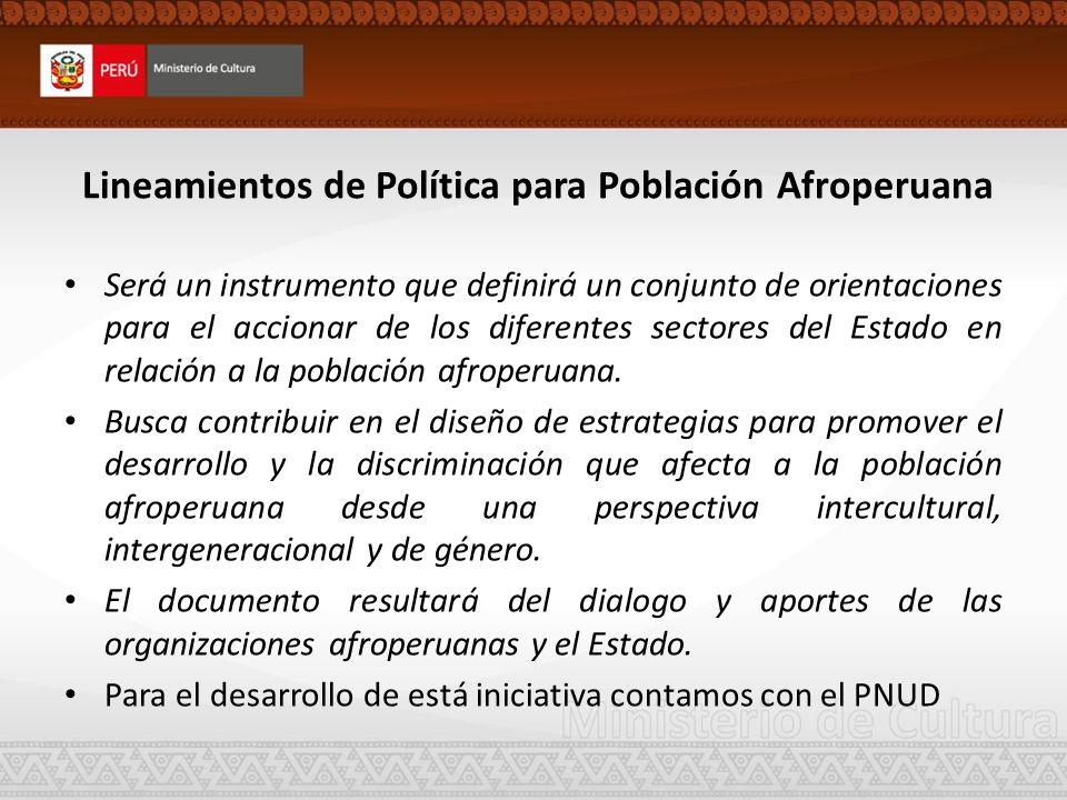 Lineamientos de Política para Población Afroperuana Será un instrumento que definirá un conjunto de orientaciones para el accionar de los diferentes s