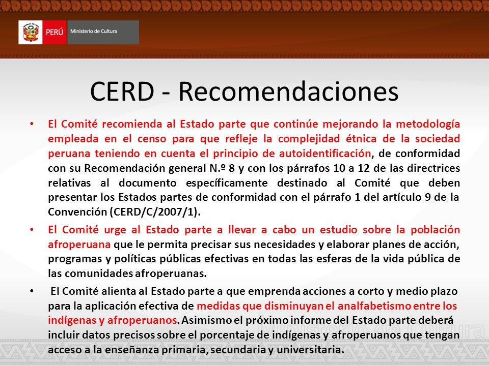 CERD - Recomendaciones El Comité recomienda al Estado parte que continúe mejorando la metodología empleada en el censo para que refleje la complejidad