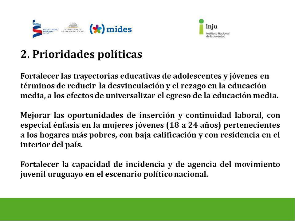 2. Prioridades políticas Fortalecer las trayectorias educativas de adolescentes y jóvenes en términos de reducir la desvinculación y el rezago en la e