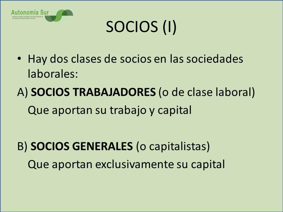 SOCIOS (I) Hay dos clases de socios en las sociedades laborales: A) SOCIOS TRABAJADORES (o de clase laboral) Que aportan su trabajo y capital B) SOCIO