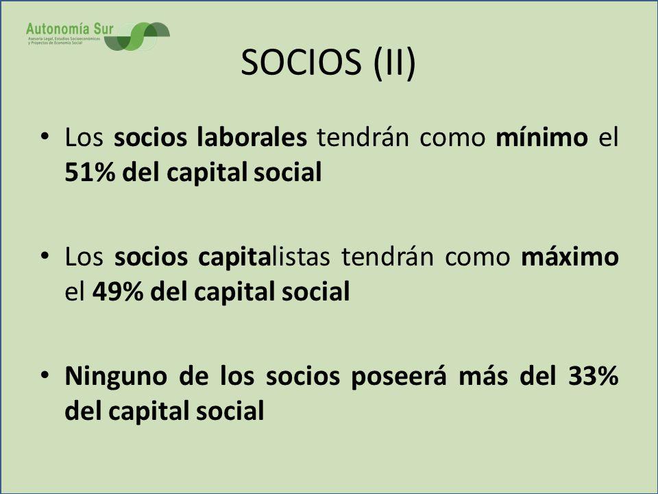 SOCIOS(II) Los socios laborales tendrán como mínimo el 51% del capital social Los socios capitalistas tendrán como máximo el 49% del capital social Ni