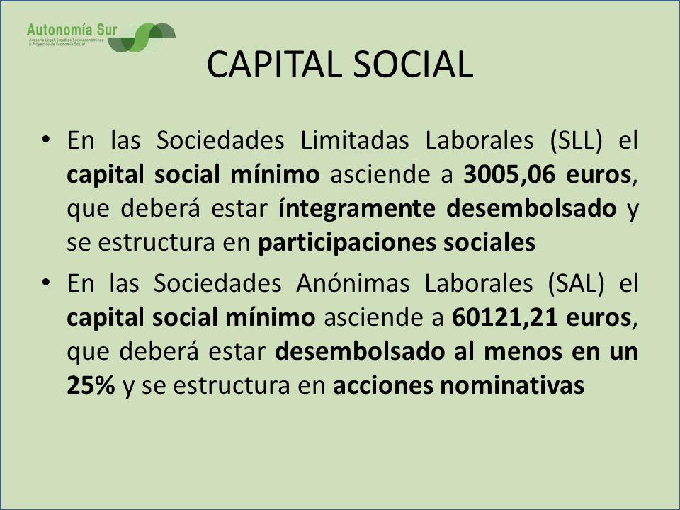 CAPITAL SOCIAL En las Sociedades Limitadas Laborales (SLL) el capital social mínimo asciende a 3005,06 euros, que deberá estar íntegramente desembolsa