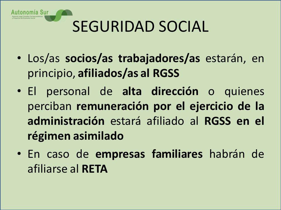 SEGURIDAD SOCIAL Los/as socios/as trabajadores/as estarán, en principio, afiliados/as al RGSS El personal de alta dirección o quienes perciban remuner