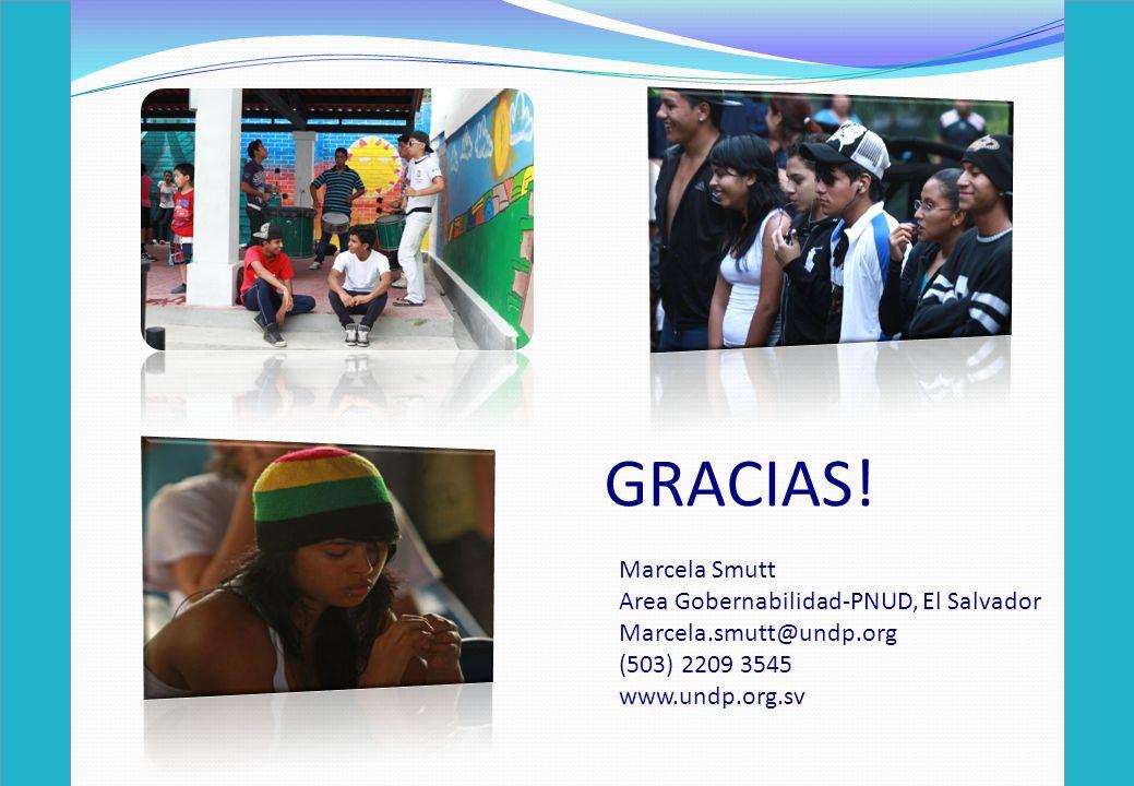 GRACIAS! Marcela Smutt Area Gobernabilidad-PNUD, El Salvador Marcela.smutt@undp.org (503) 2209 3545 www.undp.org.sv