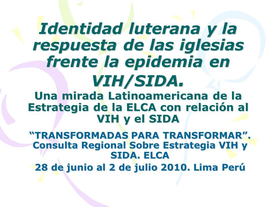 Identidad luterana y la respuesta de las iglesias frente la epidemia en VIH/SIDA. Una mirada Latinoamericana de la Estrategia de la ELCA con relación