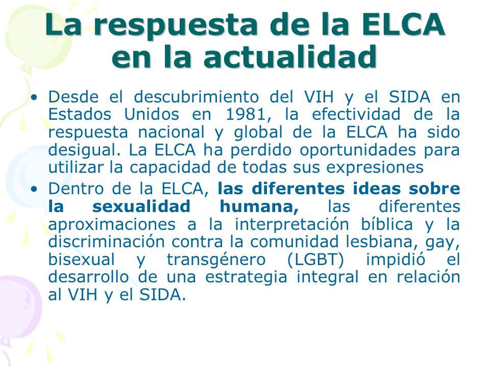 La respuesta de la ELCA en la actualidad Desde el descubrimiento del VIH y el SIDA en Estados Unidos en 1981, la efectividad de la respuesta nacional