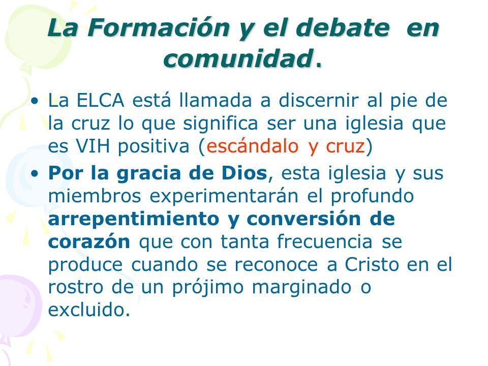 La Formación y el debate en comunidad. La ELCA está llamada a discernir al pie de la cruz lo que significa ser una iglesia que es VIH positiva (escánd