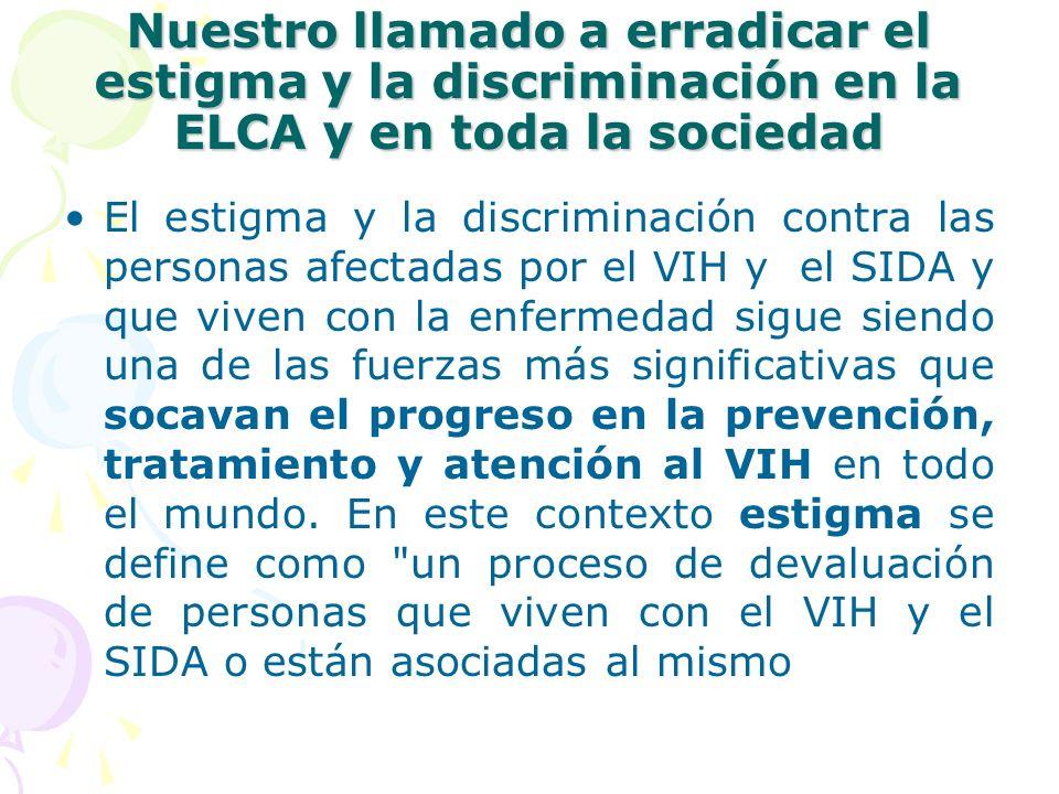 Nuestro llamado a erradicar el estigma y la discriminación en la ELCA y en toda la sociedad El estigma y la discriminación contra las personas afectad