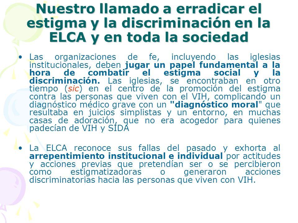Nuestro llamado a erradicar el estigma y la discriminación en la ELCA y en toda la sociedad Las organizaciones de fe, incluyendo las iglesias instituc