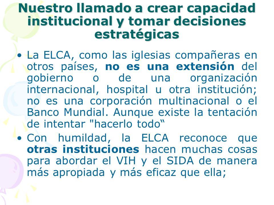 Nuestro llamado a crear capacidad institucional y tomar decisiones estratégicas La ELCA, como las iglesias compañeras en otros países, no es una exten