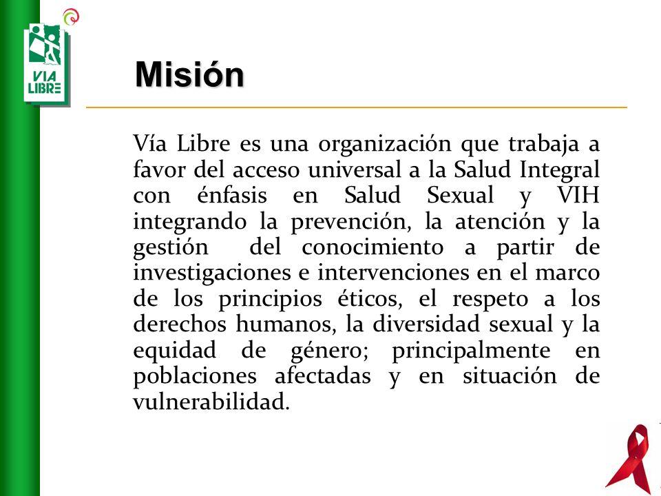 Misión Vía Libre es una organización que trabaja a favor del acceso universal a la Salud Integral con énfasis en Salud Sexual y VIH integrando la prev
