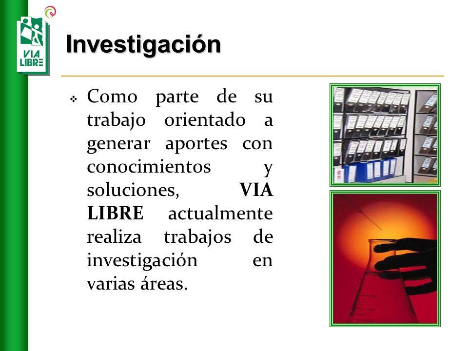 Investigación Como parte de su trabajo orientado a generar aportes con conocimientos y soluciones, VIA LIBRE actualmente realiza trabajos de investigación en varias áreas.