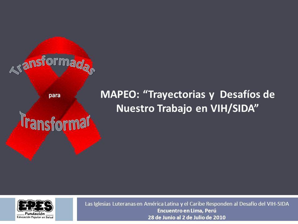 ENCUENTROS Centroamérica: Foros Regionales Encuentros Internacionales (Ej.: CONCASIDA) Sudamérica: Foros Regionales Talleres de Capacitación y Planificación en VIH SIDA de las Iglesias Luteranas Encuentros Latinoamericanos de VIH/SIDA Imagen-Perú Imagen- El Salvador.