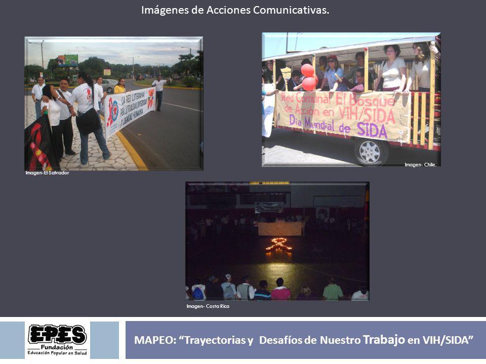 Imagen-El Salvador Imagen- Chile. Imágenes de Acciones Comunicativas. MAPEO: Trayectorias y Desafíos de Nuestro Trabajo en VIH/SIDA Imagen- Costa Rica