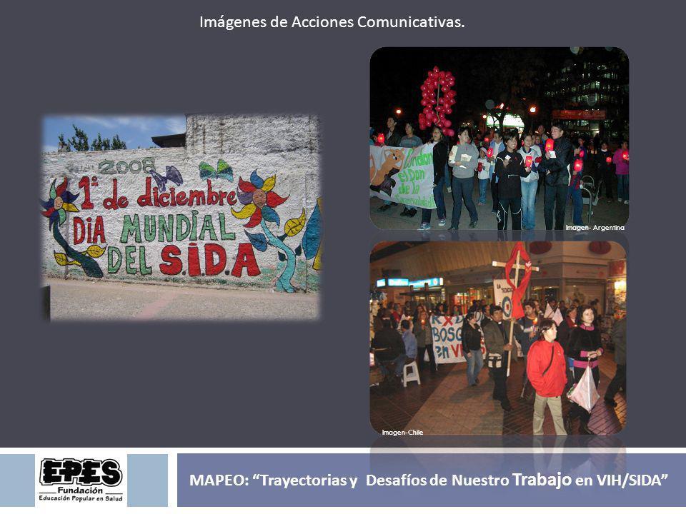MAPEO: Trayectorias y Desafíos de Nuestro Trabajo en VIH/SIDA Imágenes de Acciones Comunicativas. Imagen- Argentina Imagen-Chile