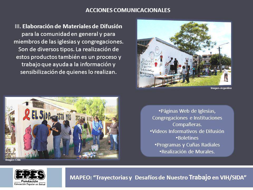 Páginas Web de Iglesias, Congregaciones e Instituciones Compañeras. Videos Informativos de Difusión Boletines Programas y Cuñas Radiales Realización d