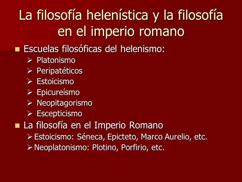 La filosofía helenística y la filosofía en el imperio romano Escuelas filosóficas del helenismo: Escuelas filosóficas del helenismo: Platonismo Platon