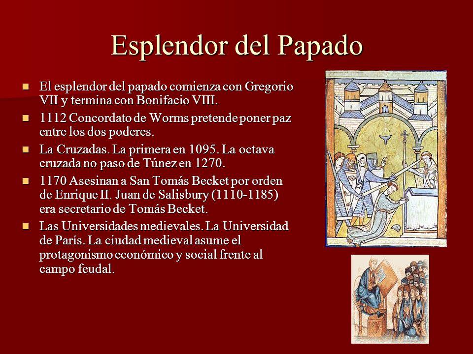 Esplendor del Papado El esplendor del papado comienza con Gregorio VII y termina con Bonifacio VIII. El esplendor del papado comienza con Gregorio VII