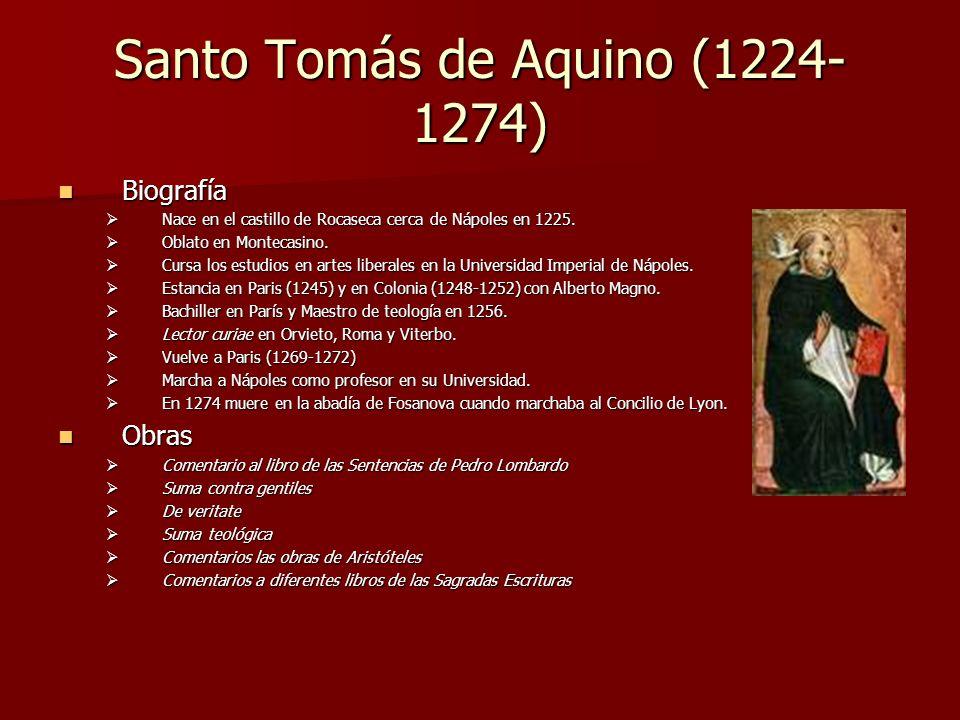 Santo Tomás de Aquino (1224- 1274) Biografía Biografía Nace en el castillo de Rocaseca cerca de Nápoles en 1225. Nace en el castillo de Rocaseca cerca