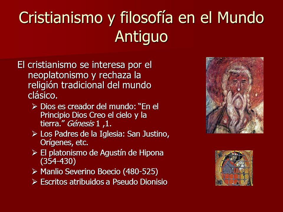 Cristianismo y filosofía en el Mundo Antiguo El cristianismo se interesa por el neoplatonismo y rechaza la religión tradicional del mundo clásico. Dio