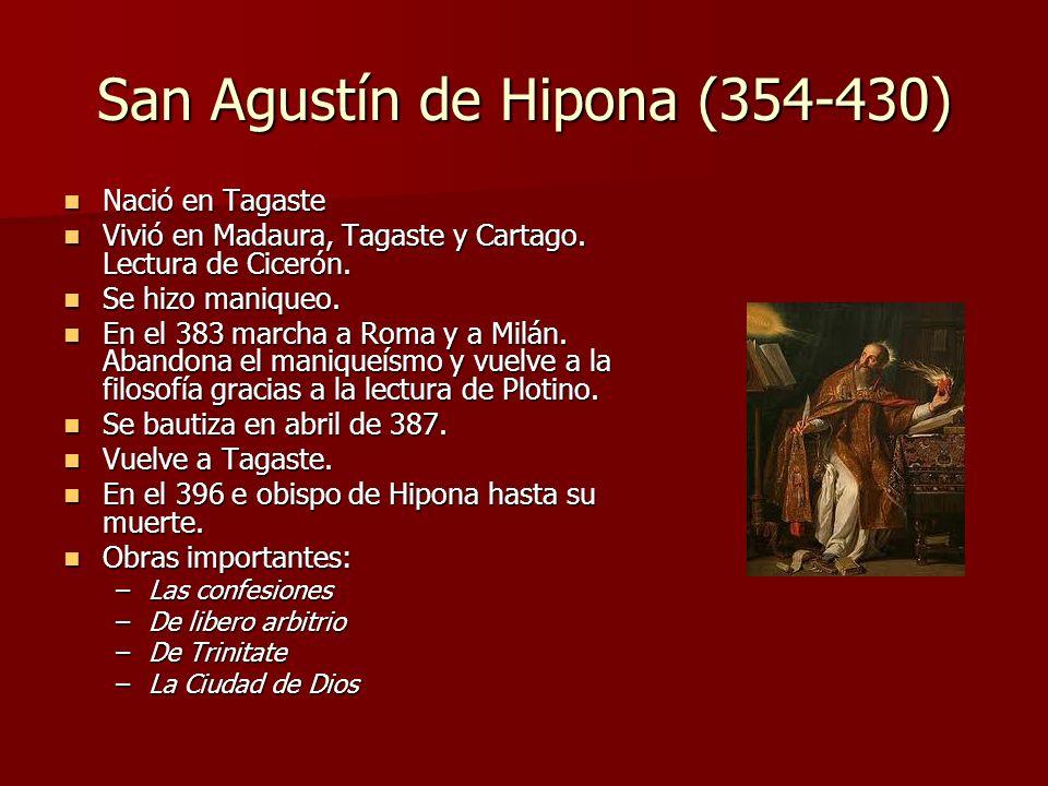 San Agustín de Hipona (354-430) Nació en Tagaste Nació en Tagaste Vivió en Madaura, Tagaste y Cartago. Lectura de Cicerón. Vivió en Madaura, Tagaste y