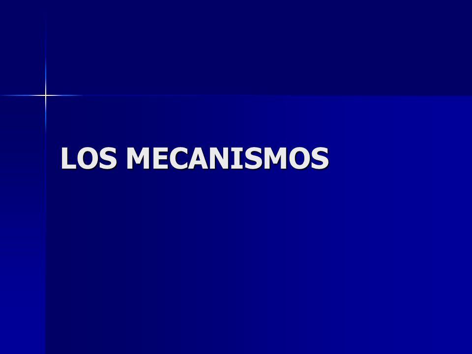 LOS MECANISMOS