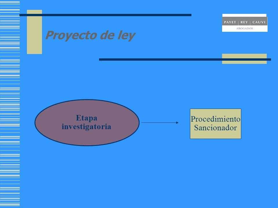 Proyecto de ley Etapa investigatoria Procedimiento Sancionador