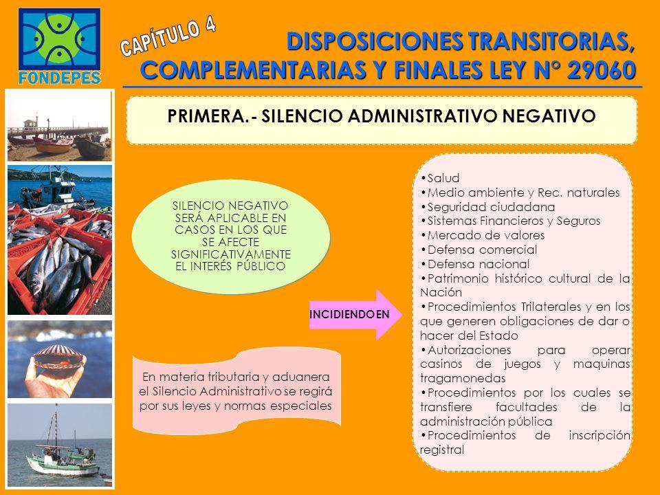 PRIMERA.- SILENCIO ADMINISTRATIVO NEGATIVO En materia tributaria y aduanera el Silencio Administrativo se regirá por sus leyes y normas especiales SIL
