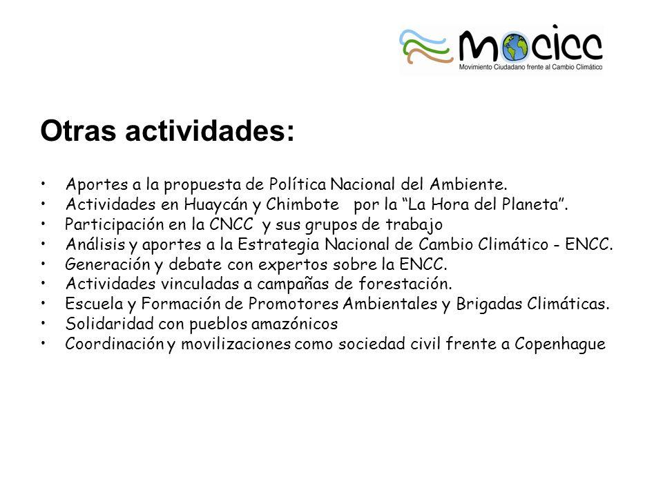 Otras actividades: Aportes a la propuesta de Política Nacional del Ambiente. Actividades en Huaycán y Chimbote por la La Hora del Planeta. Participaci