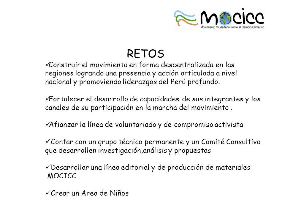 RETOS Construir el movimiento en forma descentralizada en las regiones logrando una presencia y acción articulada a nivel nacional y promoviendo liderazgos del Perú profundo.