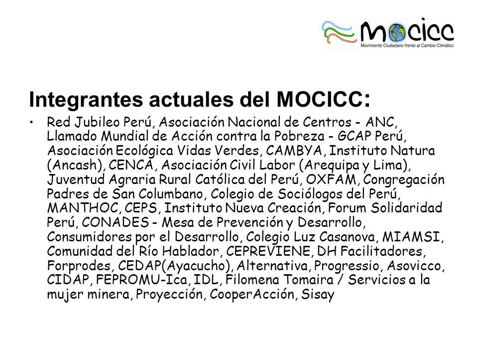 Integrantes actuales del MOCICC : Red Jubileo Perú, Asociación Nacional de Centros - ANC, Llamado Mundial de Acción contra la Pobreza - GCAP Perú, Aso